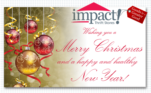 Merry Christmas and Happy New Year from Impact Thrift Stores