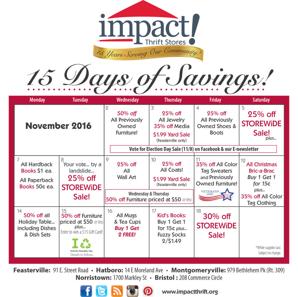 15 Days of Savings calendar reflects promotions during November 2016 at Impact Thrift Stores in Norristown, Feasterville, Montgomeryville, Hatboro and Bristol PA